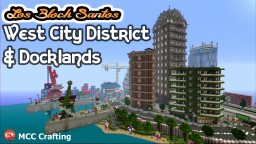 LBS City Los Block Santos, West city district and docks PS3/PS4/CONSOLE Minecraft Project