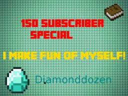 150 Subscribers - A DiamondBlog Special Minecraft Blog