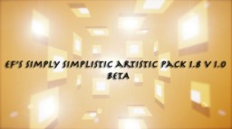 ∫ (Now with AK-47s!) EF's simply simplistic artistic pack 1.8 v1.3.0 beta ∫