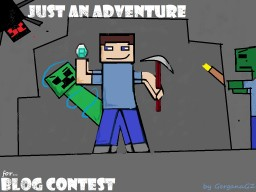 [Contest Entry] Just an 'adventure' - for PMC's 'Cave Hanger' Blog Contest Minecraft Blog