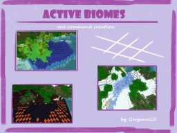 [One Command Creation] (More) Active Biomes by GerganaGZ - Why no some new biomes?? Minecraft Map & Project