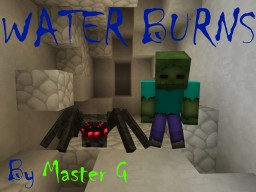 -Water Burns: PMC contest entry- [45th!] Minecraft Blog