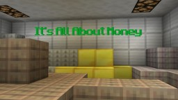 It's All About Money [MC1.7.10] Minecraft Mod