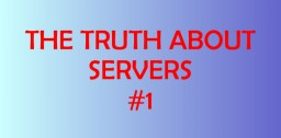 The Truth About Servers #1 - Advertising Minecraft