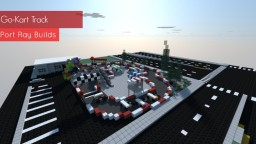 Port Ray Builds | Go-Kart Track Minecraft