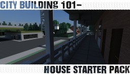 City Building 101: House Starter Pack! Minecraft Project