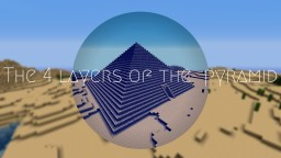 The 4 layers of the piramid. Minecraft Map & Project