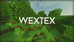 ~WexTex 0.6.8~ [WIP] Minecraft Texture Pack