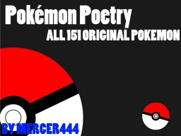 Pokemon Poetry! (A poem for all 151 original Pokemon!) Minecraft Blog Post
