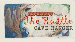 The Rustle - Cave Hanger Contest [6th place] Minecraft