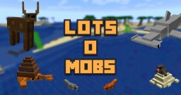 [1.7.10/1.9]LotsOMobs Minecraft Mod