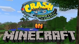 Crash Bandicoot: The Wrath Of Cortex In Minecraft! Minecraft