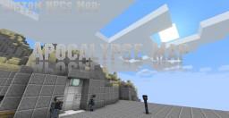 Custom NPCs Mod: Apocalypse Map? Minecraft Blog