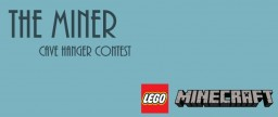 The Miner - LEGO Contest Minecraft Blog Post