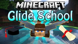 Glide School - Learn How To Glide! Minecraft Project