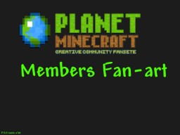 My Horrible PMC Member's Art Blog Minecraft Blog Post