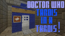 Doctor's Tardis *UPDATE* (Tardis within a Tardis maze!) Minecraft Map & Project