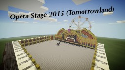 Opera Stage 2015 (Tomorrowland) Minecraft Map & Project