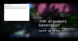 [Program] Java Argument Generator - Speed Up Minecraft! Minecraft