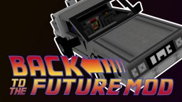 [1.7.10] Back To The Future Mod Minecraft Mod
