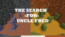 [PARK/ADV] The Search For Uncle Fred [Updated to 1.8.8] Minecraft Map & Project