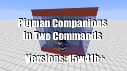 Pigman Companions in Two Commands Minecraft Map & Project