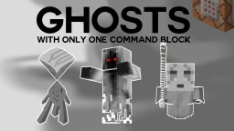 GHOSTS with only one Command Block Minecraft Map & Project