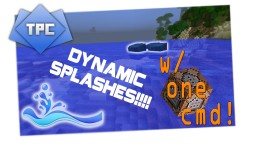 Dynamic Splashes in ONE COMMAND!!! Minecraft Project