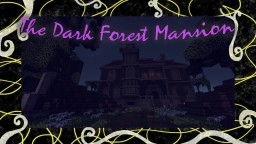 The Dark Forest Mansion Minecraft Map & Project