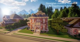 Georgian Colonial Mansion|TMA|WoK [Ft. Anwillus] Minecraft Map & Project