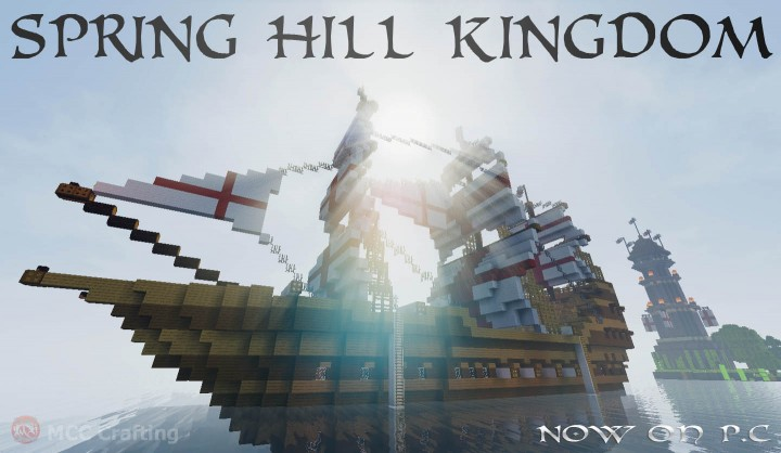 SPRING HILL KINGDOM, My first Minecraft world now on P.C Galleon Boat Ship