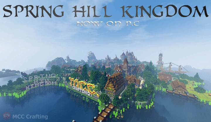 SPRING HILL KINGDOM, My first Minecraft world now on P.C South East Coast