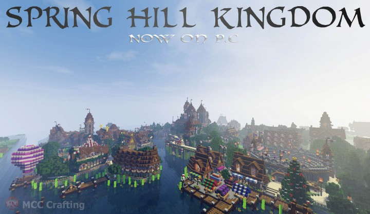 SPRING HILL KINGDOM, My first Minecraft world now on P.C West Coast