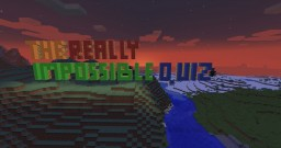 The REALLY Impossible Quiz - Minecraft Map Minecraft Map & Project