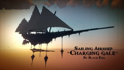 Charging gale 【Steampunk Sailing Airship】 DL+ Minecraft