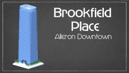 Brookfield Place Alleron Downtown Minecraft Map & Project
