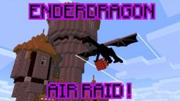 Ender Dragon Air Raid ! Minecraft