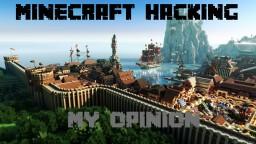 My opinion on Minecraft Hacking! Minecraft Blog