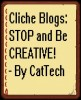 Cliche Blogs: Stop and Be Creative!