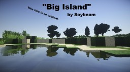 Massive Island - Good for building kingdoms! Minecraft Map & Project