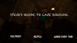 Steve's Guide To Surviving Caves Minecraft