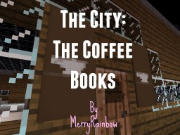 The City: The Coffee Books Minecraft Map & Project