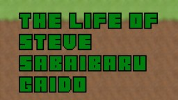 The Life of Steve - Sabaibaru gaido Minecraft