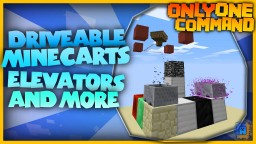 Driveable Minecart, Elevator and more with only one command block! Minecraft