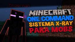 OneCommand system X-RAY for MOBS - 1.9+ Minecraft