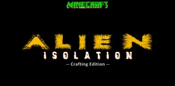 ALIEN Isolation | 14-Hour Project - The Crafting Edition! Minecraft Map & Project