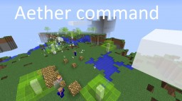 [1.8]Vanilla mod one command creation: Aether