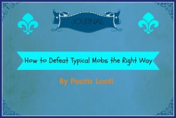 [How To Defeat Typical Mobs the Right Way] [Contest Entry #1] Minecraft Blog