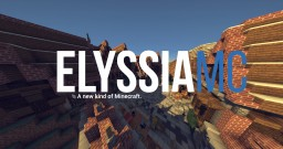 ElyssiaMC - A New Kind of Minecraft. Minecraft Server