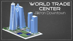 World Trade Center Alleron Downtown Minecraft Map & Project